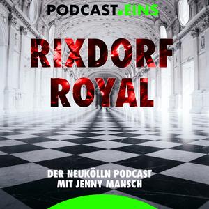 Podcast Rixdorf Royal