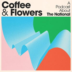 Podcast Coffee & Flowers: A podcast about The National
