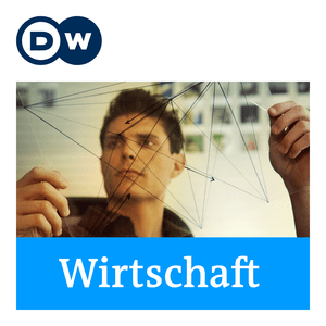 Podcast Wirtschaft   Deutsche Welle