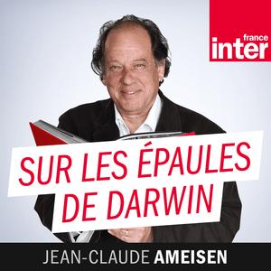 Podcast Sur les épaules de Darwin - France Inter