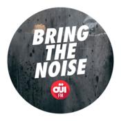 Rádio OUI FM Bring the noise