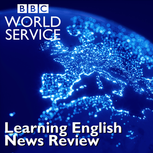 Podcast Learning English News Review - BBC World Service
