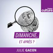 Podcast Dimanche, et après ? - France Culture
