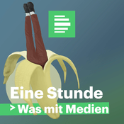 Podcast Eine Stunde Was mit Medien - Deutschlandfunk Nova