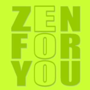 ZEN FOR YOU