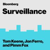 Podcast Bloomberg Surveillance