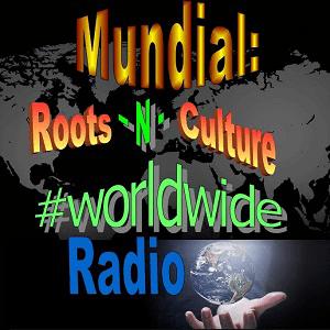 Rádio Roots-N-Culture #Worldwide Radio