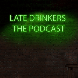 Podcast Late Drinkers The Podcast