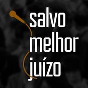 Podcast Salvo Melhor Juízo