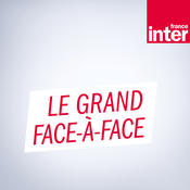 Podcast Le Grand Face-à-face - France Inter