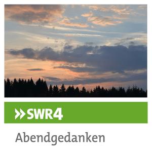 Podcast SWR4 Abendgedanken