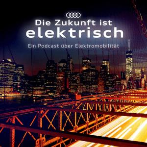 Podcast Die Zukunft ist elektrisch
