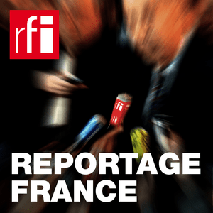 Podcast RFI - Reportage France