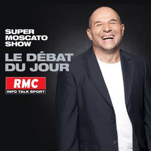 Podcast RMC - Le débat du Super Moscato Show