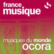 Rádio France Musique - Musiques du monde - Ocora