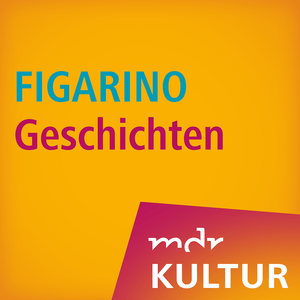 Podcast MDR KULTUR FIGARINO Geschichten