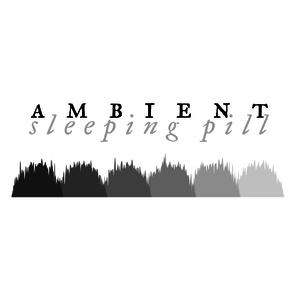 Ambient Sleeping Pill