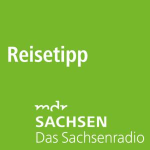 Podcast MDR SACHSEN - Reisetipp