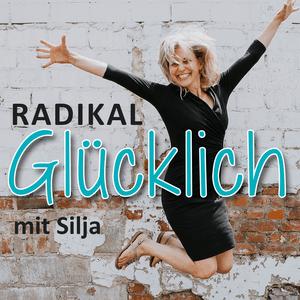 Podcast Radikal glücklich mit Silja