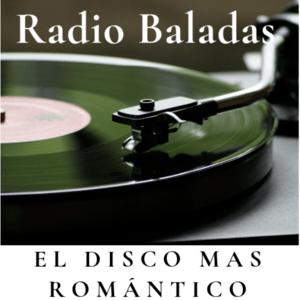 Rádio Radio Baladas El Disco mas Romántico