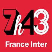 Podcast France Inter - Le 7H43