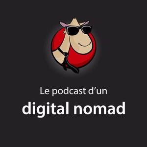 Podcast Le podcast d'un digital nomad