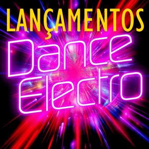 Rádio LANÇAMENTOS - ELETRO E DANCE