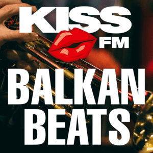 Rádio KISS FM – BALKAN BEATS