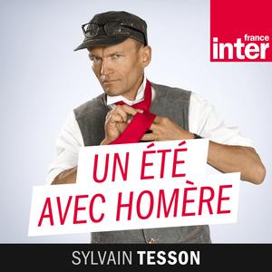 Podcast Un été avec Homère - France Inter